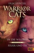 Warrior Cats Staffel 1/01 und 02. In die Wildnis - Feuer und Eis
