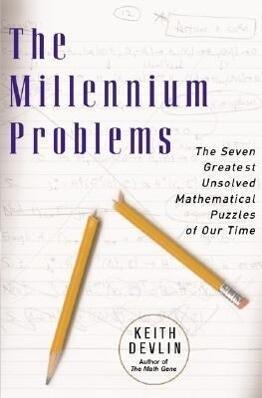 The Millennium Problems: The Seven Greatest Unsolved Mathematical Puzzles of Our Time als Taschenbuch
