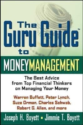 The Guru Guide to Money Management: The Best Advice from Top Financial Thinkers on Managing Your Money als Buch