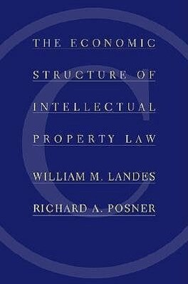 The Economic Structure of Intellectual Property Law als Buch