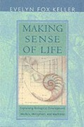 Making Sense of Life: Explaining Biological Development with Models, Metaphors, and Machines als Buch