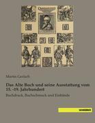 Das Alte Buch und seine Ausstattung vom 15. -19. Jahrhundert