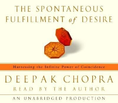 The Spontaneous Fulfillment of Desire: Harnessing the Infinite Power of Coincidence als Hörbuch