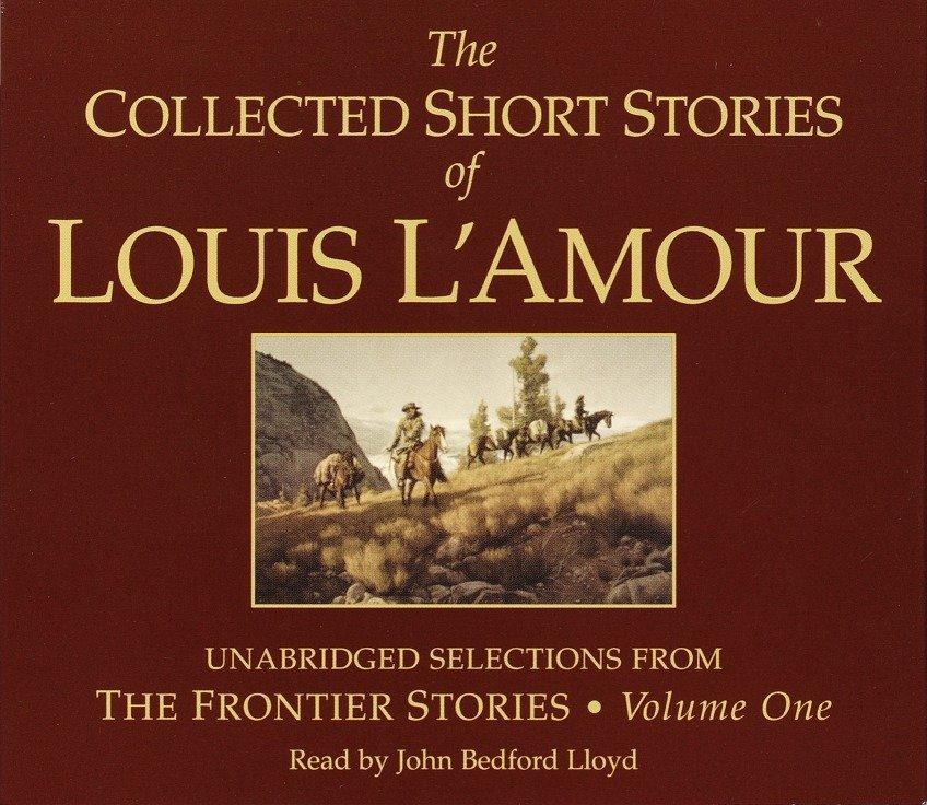 The Collected Short Stories of Louis L'Amour: Unabridged Selections from the Frontier Stories: Volume 1 als Hörbuch