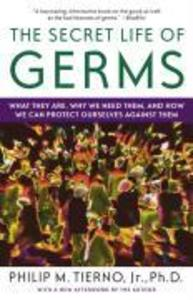 The Secret Life of Germs: What They Are, Why We Need Them, and How We Can Protect Ourselves Against Them als Taschenbuch