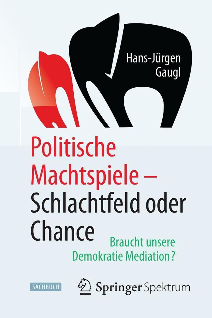 Politische Machtspiele - Schlachtfeld oder Chan...