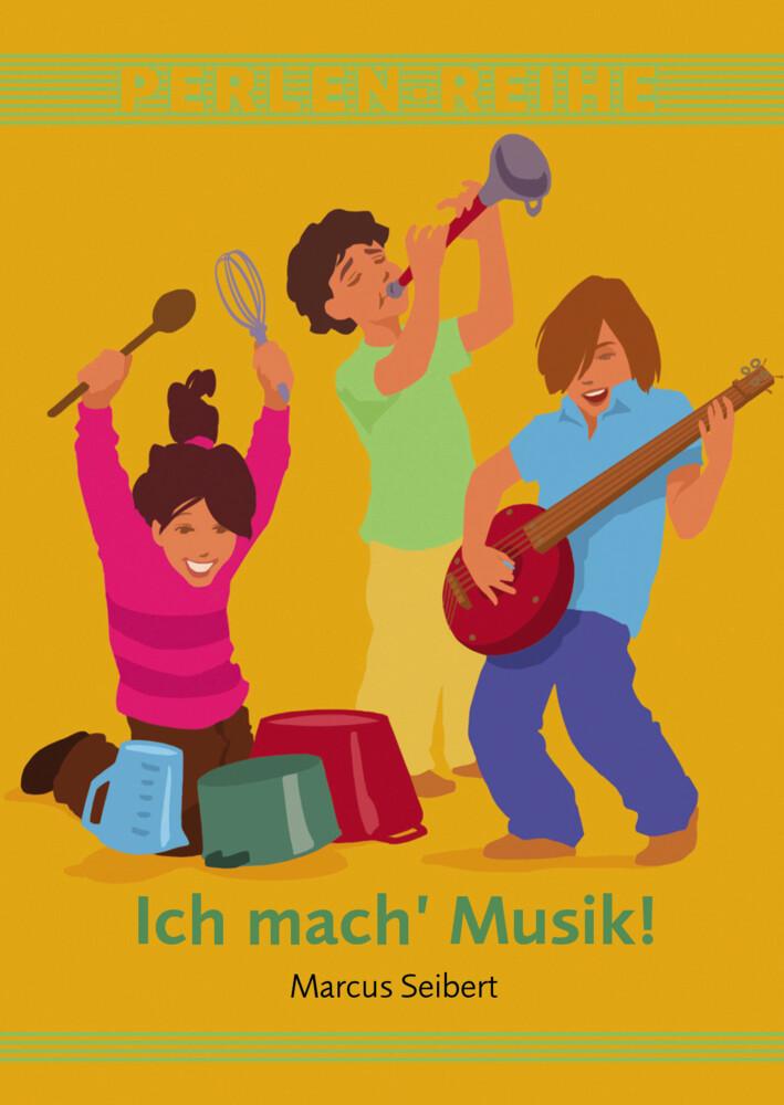 Ich mach Musik! als Buch von Marcus Seibert