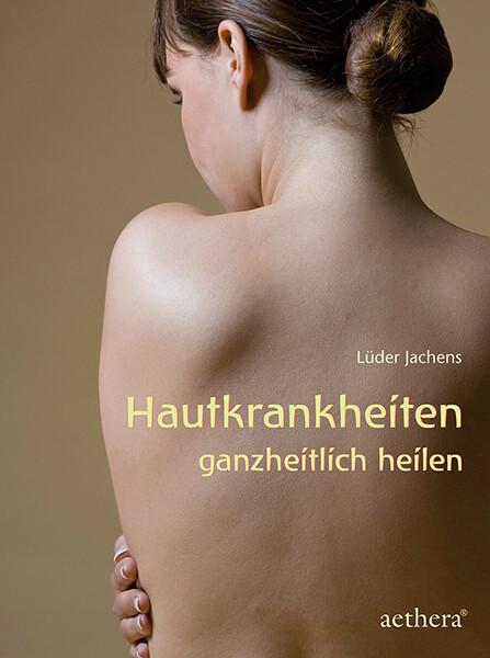 Hautkrankheiten ganzheitlich heilen als Buch vo...
