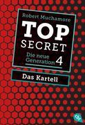 Top Secret. Die neue Generation 04. Das Kartell