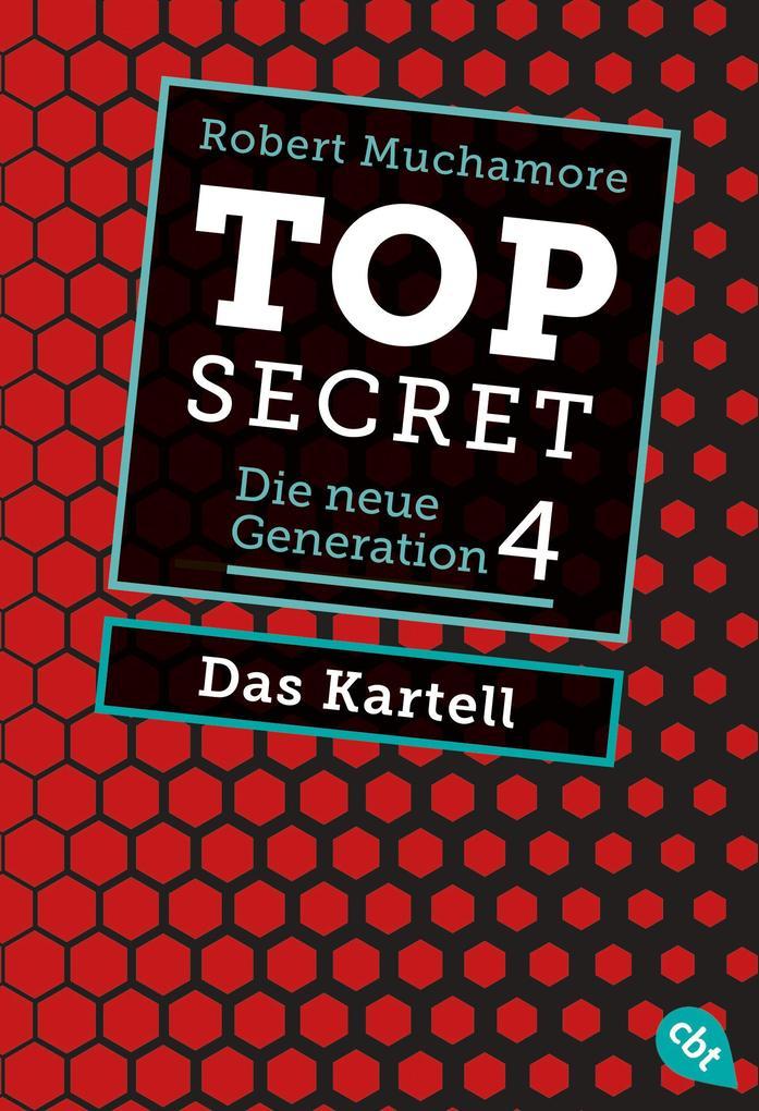 Top Secret. Die neue Generation 04. Das Kartell als eBook