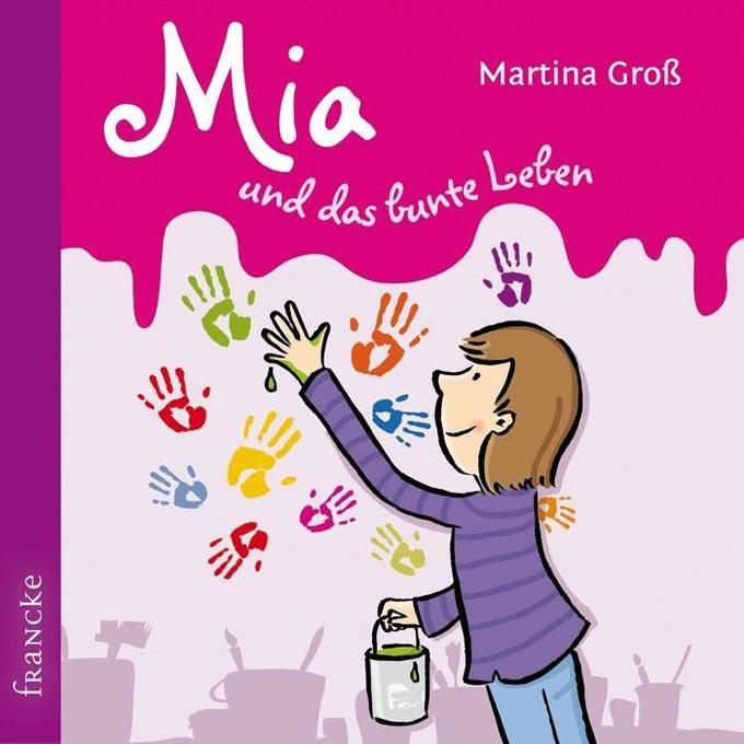 Mia und das bunte Leben als Hörbuch CD von Mart...