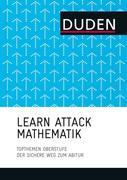 LEARN ATTACK Mathematik - Topthemen Oberstufe