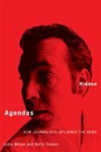 Hidden Agendas: How Journalists Influence the News als Taschenbuch