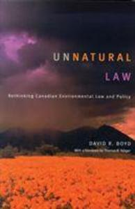 Unnatural Law: Rethinking Canadian Environmental Law and Policy als Taschenbuch