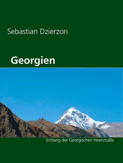 Georgien als eBook Download von Sebastian Dzierzon