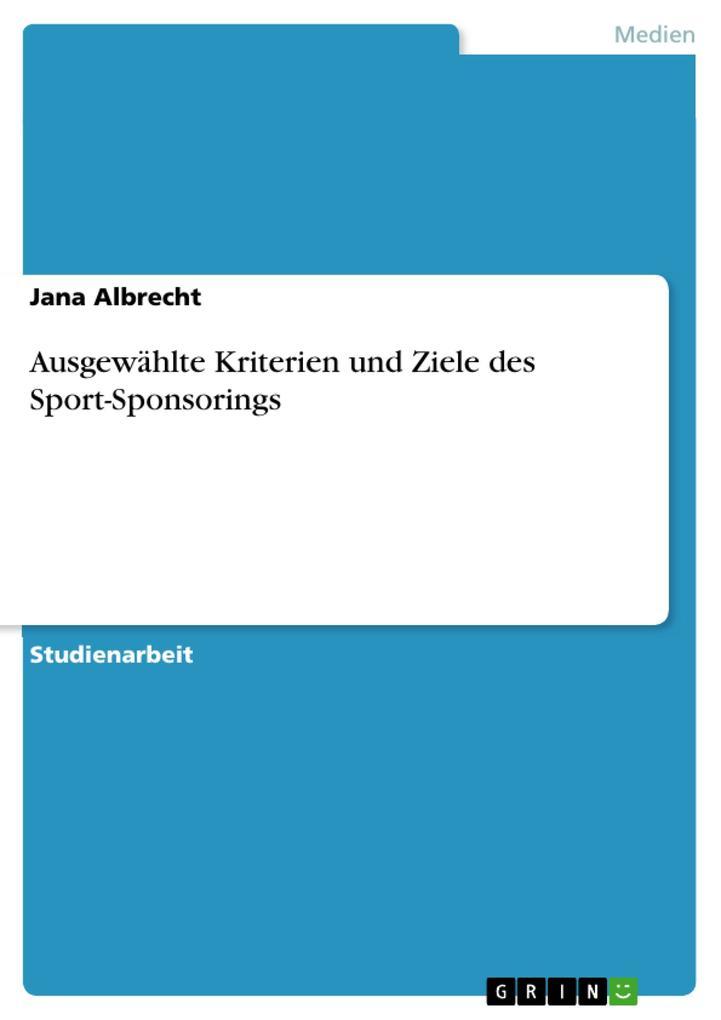 Ausgewählte Kriterien und Ziele des Sport-Spons...