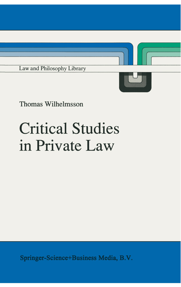 Critical Studies in Private Law: A Treatise on Need-Rational Principles in Modern Law als Buch
