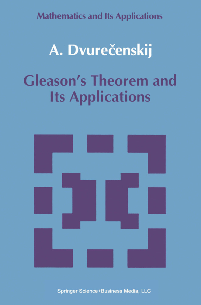 Gleason's Theorem and Its Applications als Buch