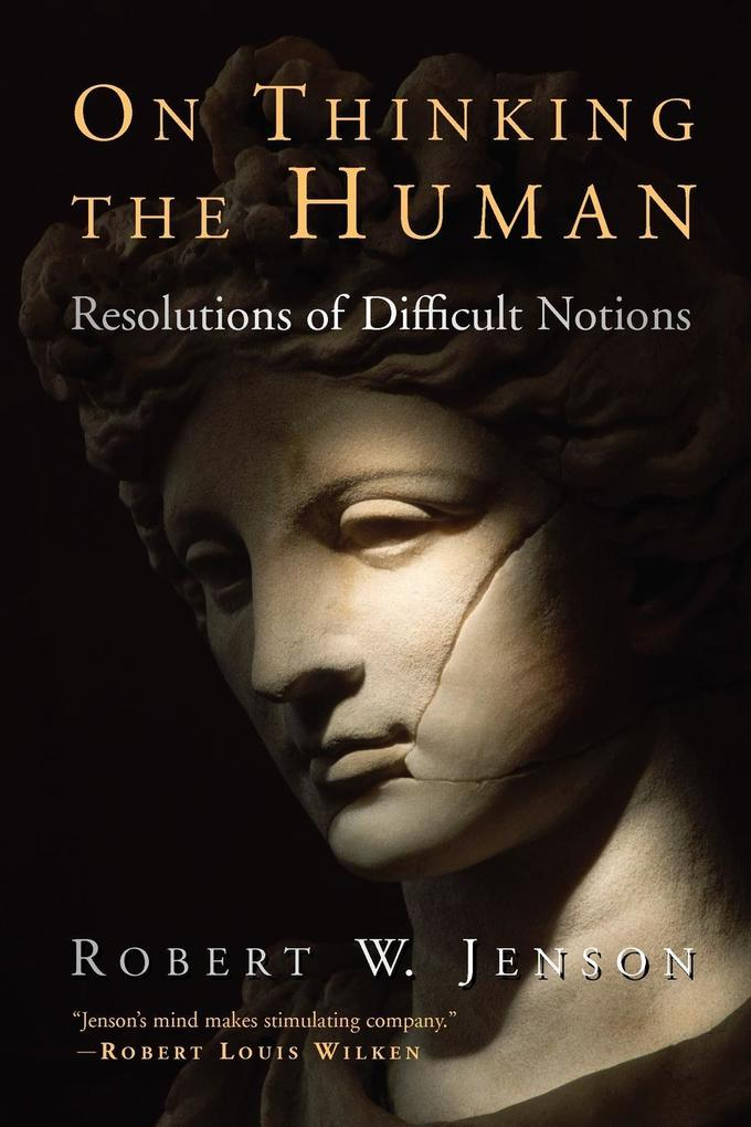 On Thinking the Human: Resolutions of Difficult Notions als Taschenbuch