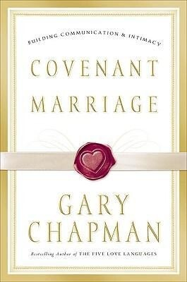 Covenant Marriage: Building Communication and Intimacy als Buch