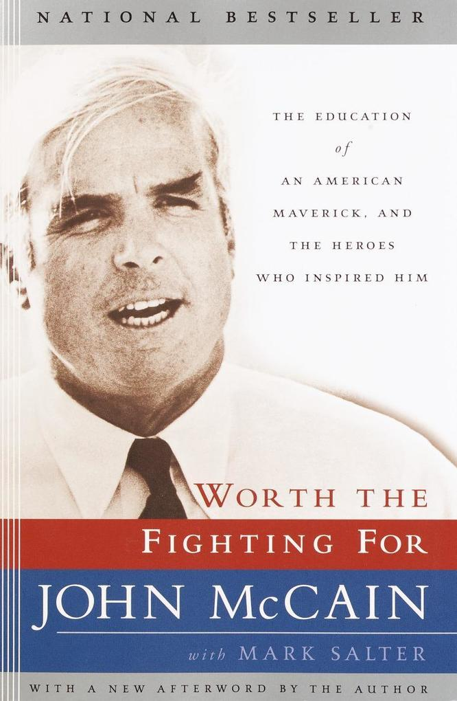 Worth the Fighting for: The Education of an American Maverick, and the Heroes Who Inspired Him als Taschenbuch
