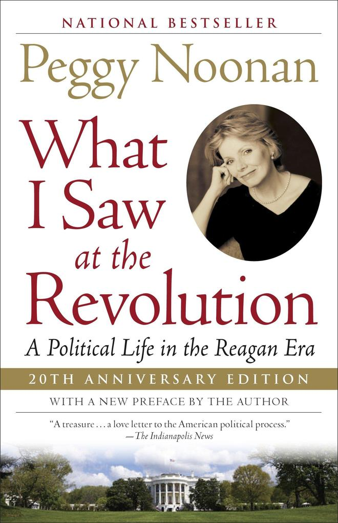 What I Saw at the Revolution: A Political Life in the Reagan Era als Taschenbuch