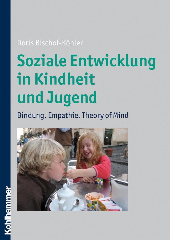 Soziale Entwicklung in Kindheit und Jugend als ...