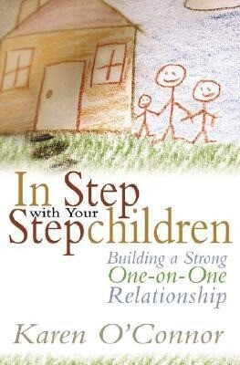 In Step with Your Stepchildren: Building a Strong One-On-One Relationship als Taschenbuch