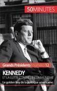 Kennedy et la lutte contre le communisme