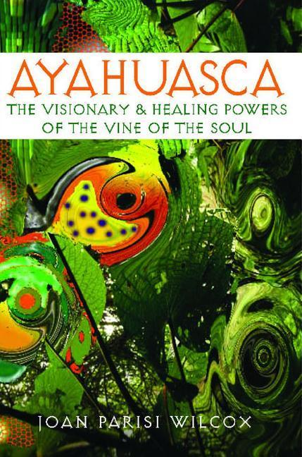 Ayahuasca: The Visionary and Healing Powers of the Vine of the Soul als Taschenbuch