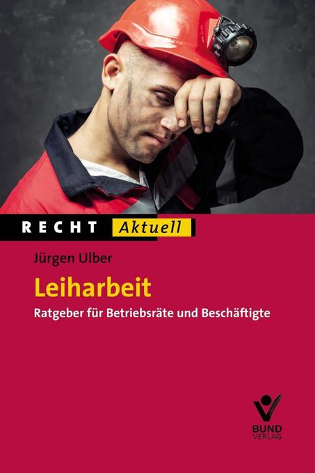 Leiharbeit als Buch von Jürgen Ulber, Verena zu...