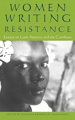 Women Writing Resistance: Essays on Latin America and the Caribbean als Taschenbuch