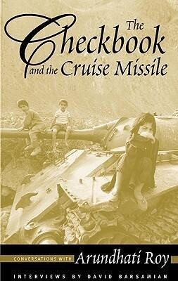 The Checkbook and the Cruise Missile: Conversations with Arundhati Roy als Taschenbuch