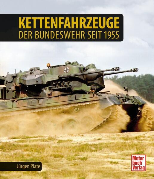Kettenfahrzeuge der Bundeswehr seit 1955 als Buch