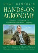 """Hands on Agronomy. """"Der etwas andere Blick auf Bodenfruchtbarkeit und Düngung"""""""