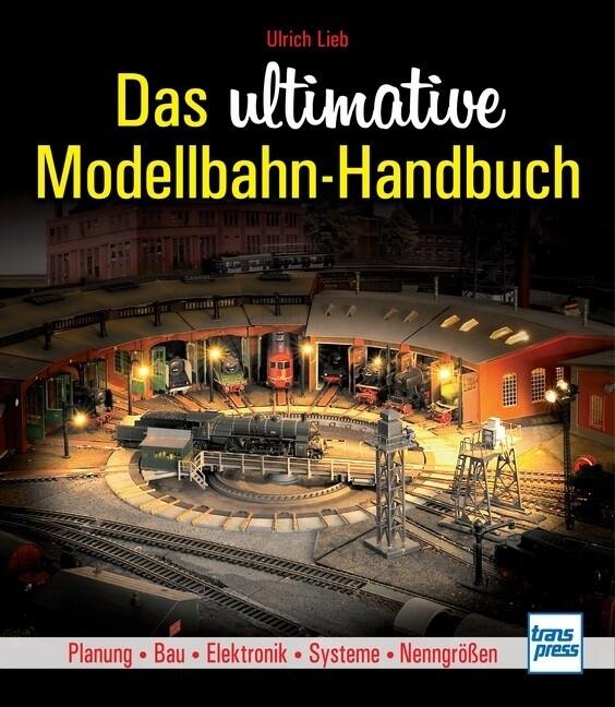 Das ultimative Modellbahn-Handbuch als Buch von...
