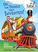 Oh, the Things They Invented!: All about Great Inventors