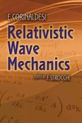 Relativistic Wave Mechanics