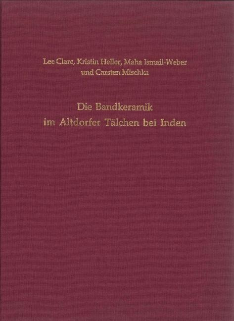 Die Bandkeramik im Altdorfer Tälchen bei Inden ...