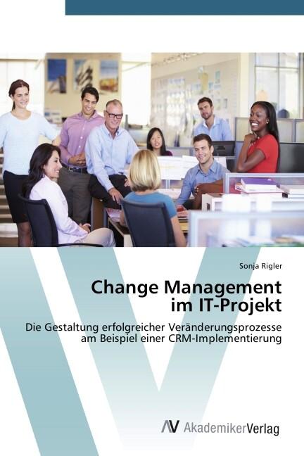 Change Management im IT-Projekt als Buch von So...