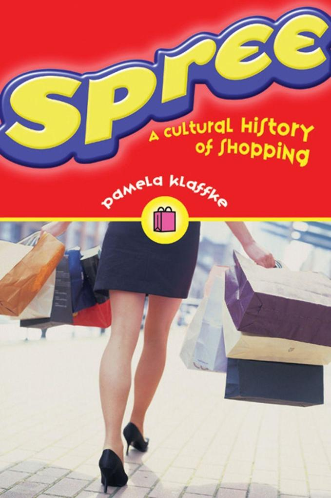 Spree: A Cultural History of Shopping als Taschenbuch