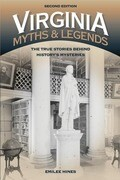 Virginia Myths and Legends: The True Stories Behind History's Mysteries