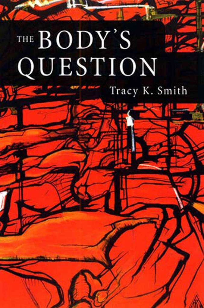 The Body's Question: Poems als Taschenbuch