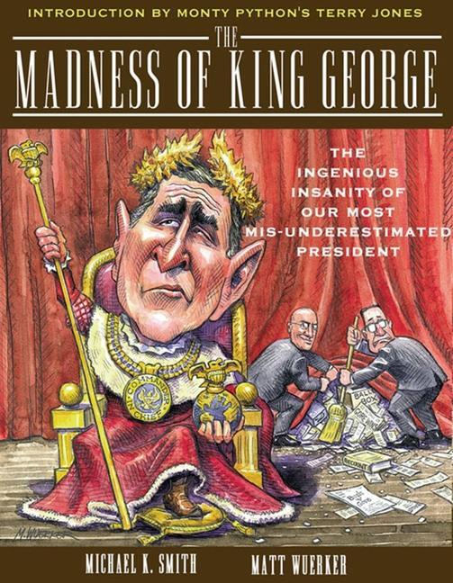 The Madness of King George: Life and Death in the Age of Precision-Guided Insanity als Taschenbuch