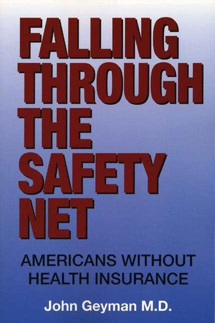 Falling Through the Safety Net: Americans Without Health Insurance als Taschenbuch