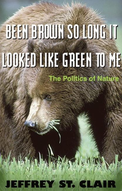Been Brown So Long, It Looked Like Green to Me: The Politics of Nature als Taschenbuch