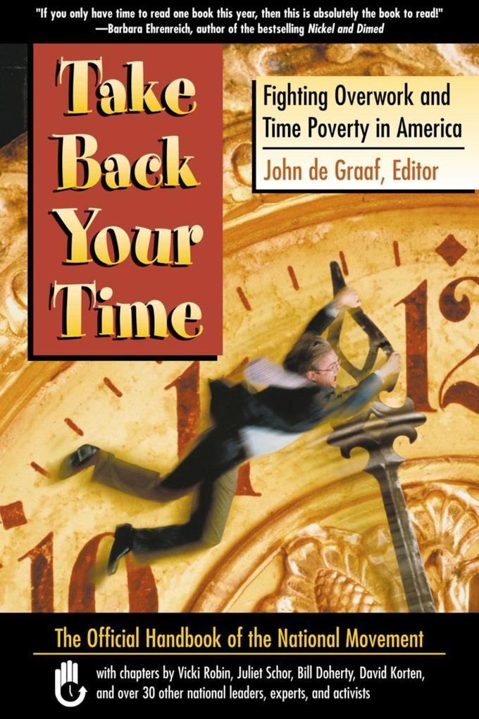 Take Back Your Time: Fighting Overwork and Time Poverty in America als Taschenbuch