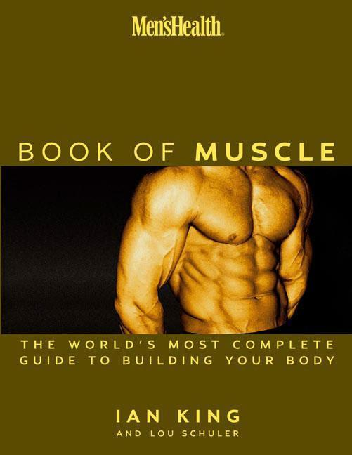 Men's Health the Book of Muscle: The World's Most Authoritative Guide to Building Your Body als Buch