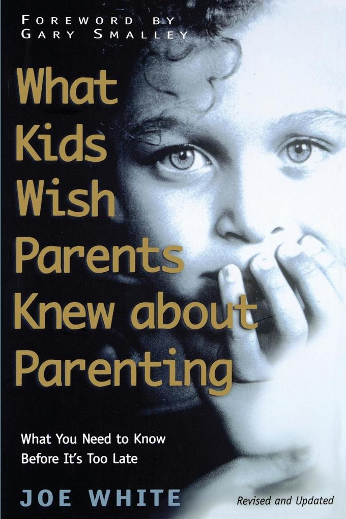 What Kids Wish Parents Knew about Parenting als Taschenbuch
