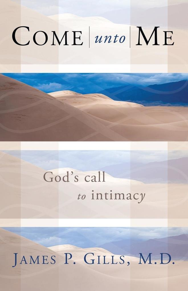Come Unto Me: God's Call to Intimacy als Taschenbuch